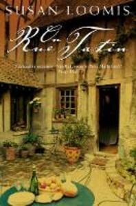 On Rue Tatin: The Simple Pleasures of Life in a Small French Town - Susan Herrmann Loomis - cover