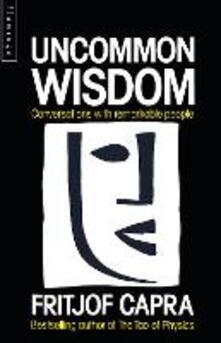 Uncommon Wisdom - Fritjof Capra - cover
