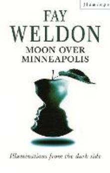 Moon Over Minneapolis - Fay Weldon - cover