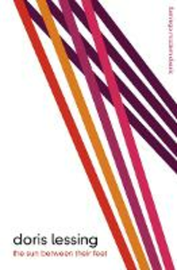 Libro in inglese The Sun Between Their Feet: Collected African Stories  - Doris Lessing