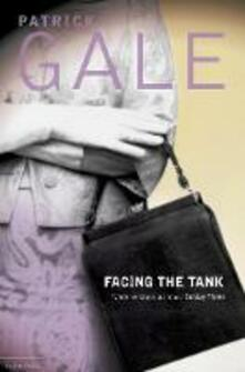 Facing the Tank - Patrick Gale - cover