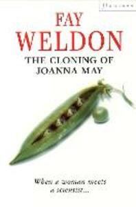 The Cloning of Joanna May - Fay Weldon - cover