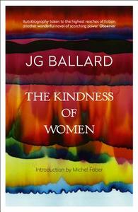 Libro in inglese The Kindness of Women  - J. G. Ballard
