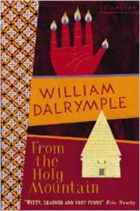 Libro in inglese From the Holy Mountain  - William Dalrymple
