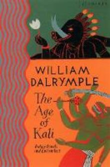 The Age of Kali: Travels and Encounters in India - William Dalrymple - cover