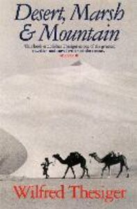 Libro in inglese Desert, Marsh and Mountain: The World of a Nomad  - Wilfred Thesiger