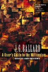 Libro in inglese Users' Guide to the Millennium  - J. G. Ballard