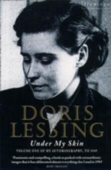 Under My Skin: Volume One of My Autobiography, to 1949 - Doris Lessing - cover