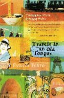 Travels in an Old Tongue: Touring the World Speaking Welsh - Pamela Petro - cover