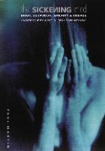 The Sickening Mind: Brain, Behaviour, Immunity and Disease - Paul Martin - cover