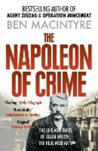 The Napoleon of Crime: The Life and Times of Adam Worth, the Real Moriarty - Ben Macintyre - cover