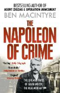 Libro in inglese The Napoleon of Crime: The Life and Times of Adam Worth, the Real Moriarty  - Ben Macintyre