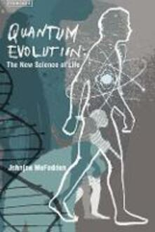 Quantum Evolution: Life in the Multiverse - Johnjoe McFadden - cover