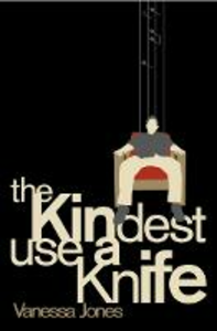 Libro in inglese The Kindest Use a Knife  - Vanessa Jones