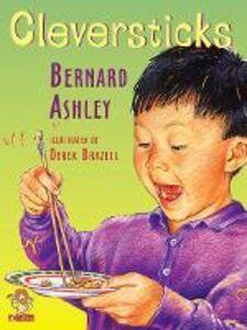 Libro in inglese Cleversticks  - Bernard Ashley