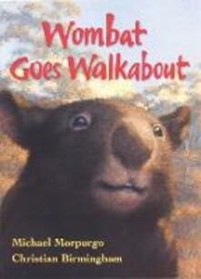 Wombat Goes Walkabout - Michael Morpurgo - cover