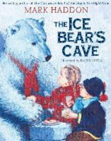 The Ice Bear's Cave - Mark Haddon - cover