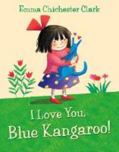 Libro in inglese I Love You, Blue Kangaroo  - Emma Chichester Clark