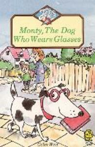 Monty, the Dog Who Wears Glasses - Colin West - cover