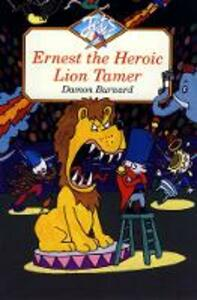 Ernest the Heroic Lion Tamer - Damon Burnard - cover