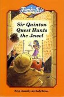 Sir Quinton Quest Hunts the Jewel - Kaye Umansky - cover