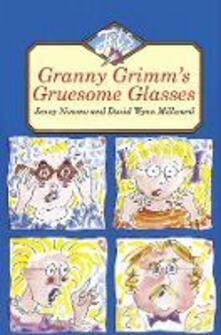 Granny Grimm's Gruesome Glasses - Jenny Nimmo - cover