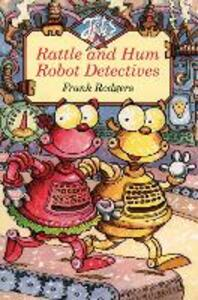 Rattle and Hum Robot Detectives - Frank Rodgers - cover