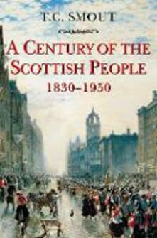 Century of the Scottish People: 1830-1950 - T. C. Smout - cover
