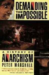 Libro in inglese Demanding the Impossible: a History of Anarchism : be Realistic! Demand the Impossible!  - Peter H. Marshall