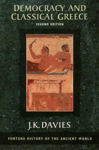 Democracy and Classical Greece - J.K. Davies - cover