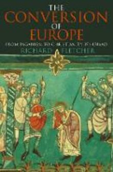The Conversion of Europe - Richard Fletcher - cover