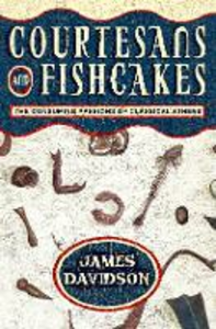 Libro in inglese Courtesans and Fishcakes: Consuming Passions of Classical Athens  - James Davidson