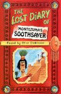 The Lost Diary of Montezuma's Soothsayer - Clive Dickinson - cover