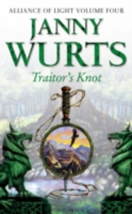 Libro in inglese Traitor's Knot: Fourth Book of the Alliance of Light  - Janny Wurts