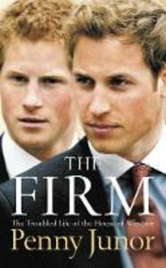 The Firm: The Troubled Life of the House of Windsor - Penny Junor - cover