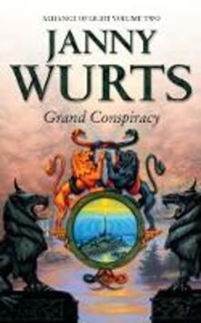 Grand Conspiracy: Second Book of the Alliance of Light - Janny Wurts - cover