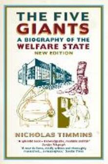 The Five Giants: A Biography of the Welfare State - Nicholas Timmins - cover