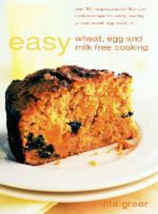 Libro in inglese Easy Wheat, Egg and Milk Free Cooking: 130 Recipes Plus Nutrition and Lifestyle Advice  - Rita Greer