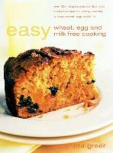 Easy Wheat, Egg and Milk Free Cooking - Rita Greer - cover