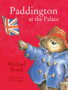 Paddington at the Palace - Michael Bond - cover