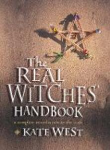 The Real Witches' Handbook: The Definitive Handbook of Advanced Magical Techniques - Kate West - cover