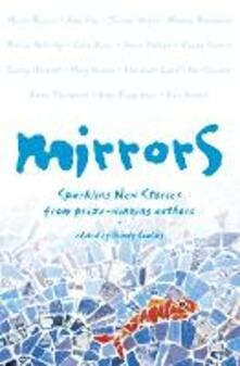 Mirrors: Sparkling New Stories from Prize-Winning Authors - cover