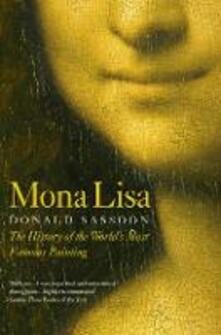 Mona Lisa: The History of the World's Most Famous Painting - Donald Sassoon - cover