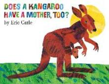 Does A Kangaroo Have a Mother Too? - Eric Carle - cover
