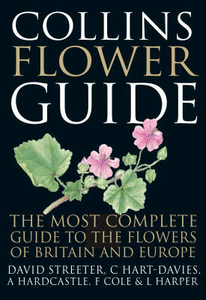 Libro in inglese Collins Flower Guide: The Most Complete Guide to the Flowers of Britain and Ireland  - David Streeter