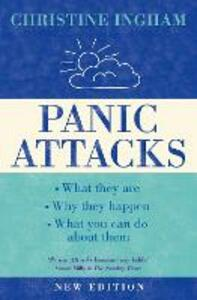 Panic Attacks: What They are, Why the Happen, and What You Can Do About Them [2016 Revised Edition] - Christine Ingham - cover