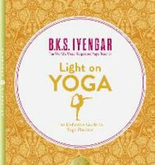 Light on Yoga: The Definitive Guide to Yoga Practice - B. K. S. Iyengar - cover