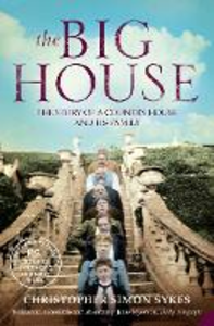 Libro in inglese The Big House: The Story of a Country House and Its Family  - Christopher Simon Sykes