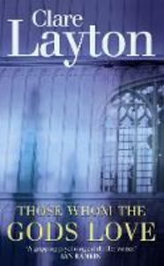 Libro in inglese Those Whom the Gods Love  - Clare Layton