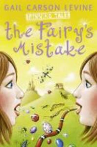 Spinning Tales Book 1: The Fairy's Mistake/the Princess Test - Gail Carson Levine - cover